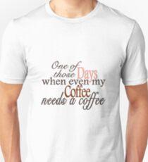 Need a Coffee Unisex T-Shirt