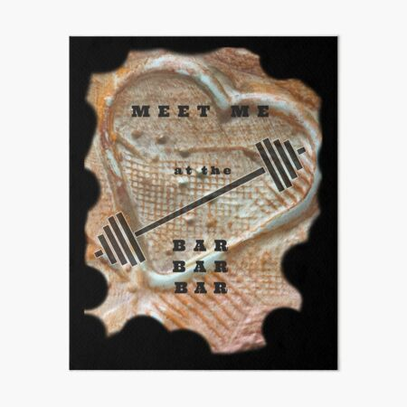 MEET ME AT THE BAR - FITNESS BARBELL WORKOUT Art Board Print
