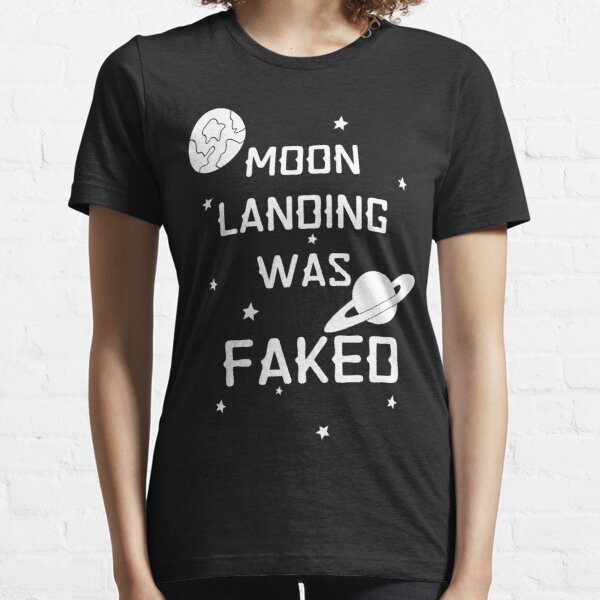 Moon landing was faked conspiracy theory Essential T-Shirt