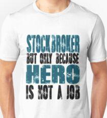 Stockbroker Hero Unisex T-Shirt