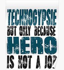Technogypsie Hero Poster