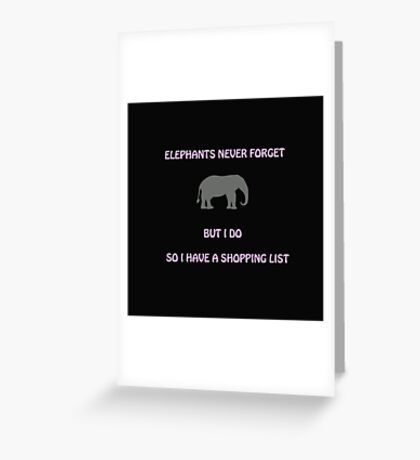 An Elephant Never Forgets (Shopping List) Greeting Card