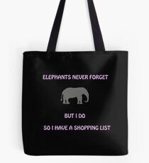 An Elephant Never Forgets (Shopping List) Tote Bag