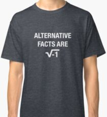 Alternative Facts Are square root of negative 1 - white Classic T-Shirt
