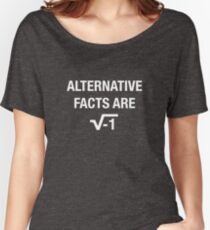 Alternative Facts Are square root of negative 1 - white Women's Relaxed Fit T-Shirt