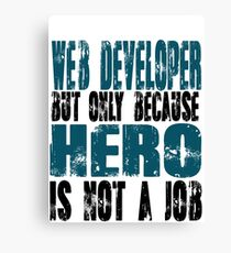 Web Developer Hero Canvas Print