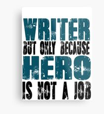 Writer Hero Metal Print
