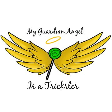 My Guardian Angel Is a Trickster BLACK TEXT by CanidSpirit