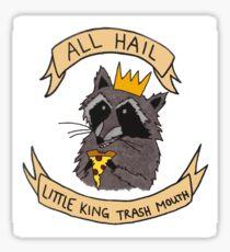 All Hail Little King Trash Mouth! Sticker