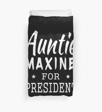 Auntie Maxine For President Duvet Cover
