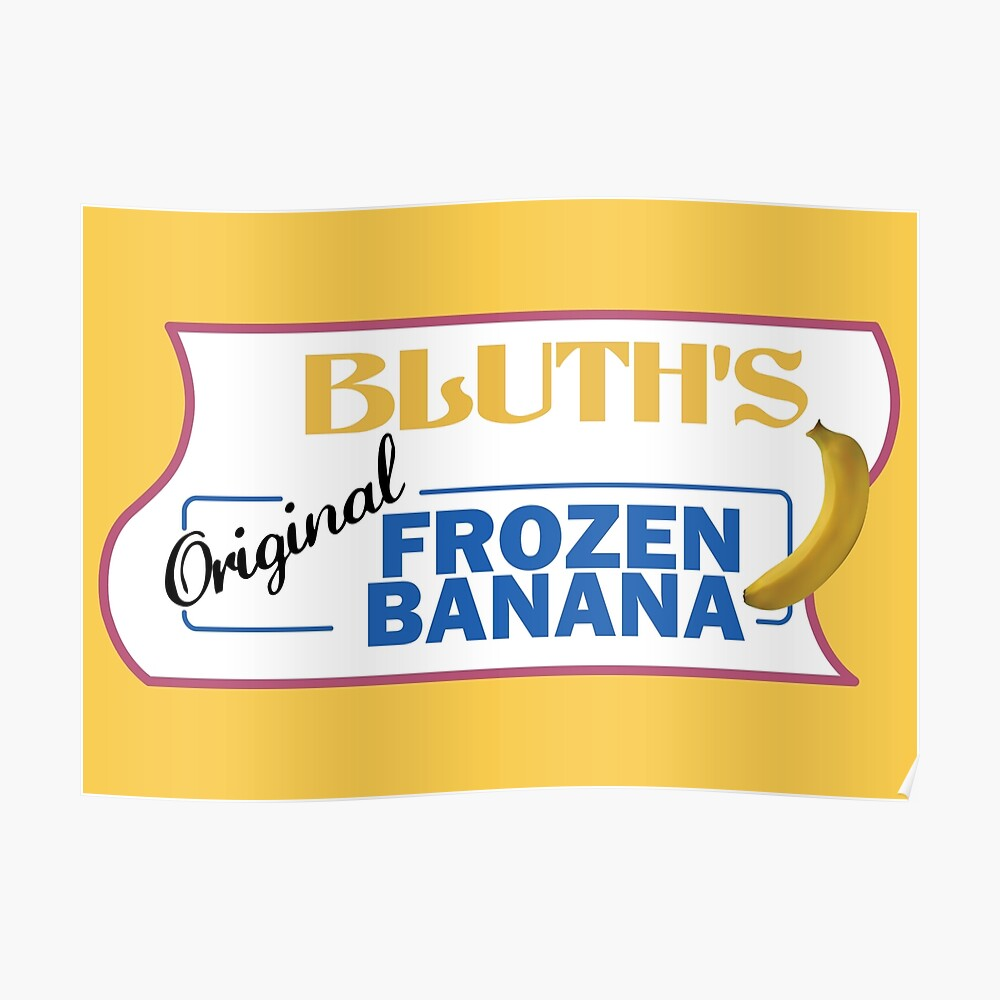 AD - Bluth's Original Frozen Banana Poster