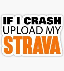 IF I CRASH UPLOAD MY STRAVA Sticker