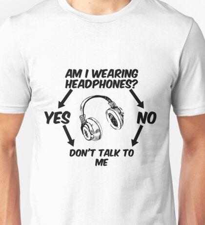 Am I Wearing Headphones? Unisex T-Shirt