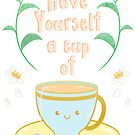 Have a cup of Positivitea by AnnieBox