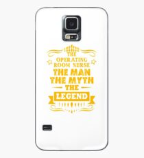OPERATING ROOM NURSE THE MAN THE MYTH THE LEGEND Case/Skin for Samsung Galaxy