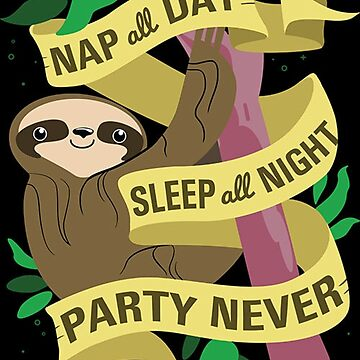 Sloth Philosophy by paigehavlin