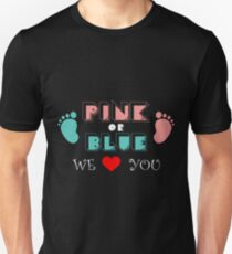 Pink Or Blue We Love You Gender Reveal Shirt Unisex T-Shirt