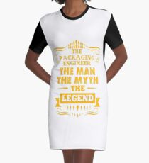 PACKAGING ENGINEER THE MAN THE MYTH THE LEGEND Graphic T-Shirt Dress