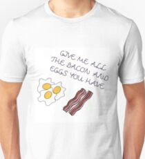Parks and Recreation - Give Me All The Eggs and Bacon Unisex T-Shirt