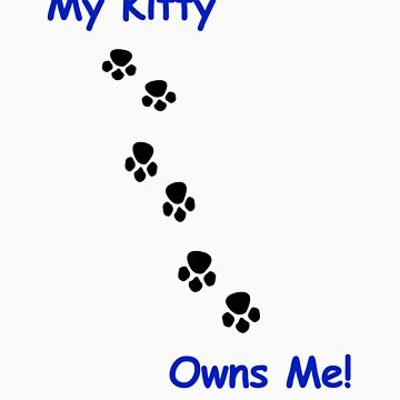 My Kitty Owns Me! (2) by Darlene