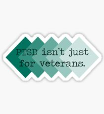 PTSD isn't just for veterans Sticker