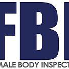 FBI - Female Body Inspector von DIDRB