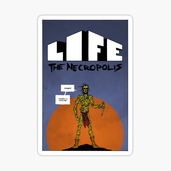 Life The Necropolis: Eternity Sticker