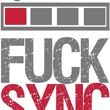 Fuck Sync DJs von DIDRB