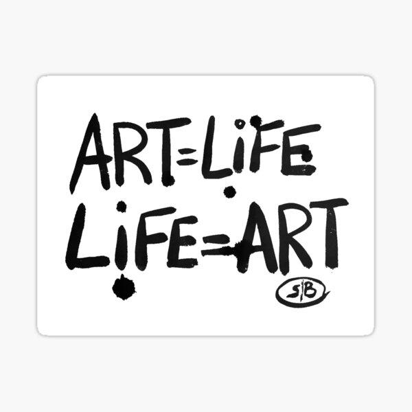 ART = LIFE = ART Sticker