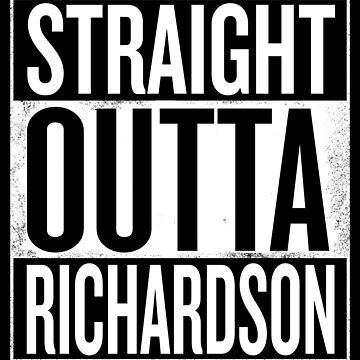 Straight Outta Richardson by elemmon