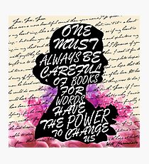Words have the power to change us Photographic Print