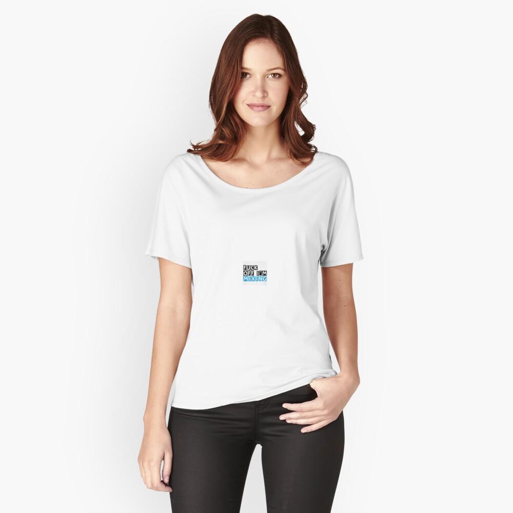Fuck off i am mixing Baggyfit T-Shirt für Frauen Vorne