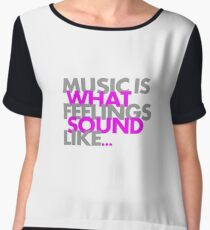 Music is what feelings sound like Chiffontop