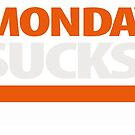 Monday sucks von DIDRB