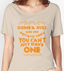 You Cant Just Have One Guinea Pig Shirt Women's Relaxed Fit T-Shirt
