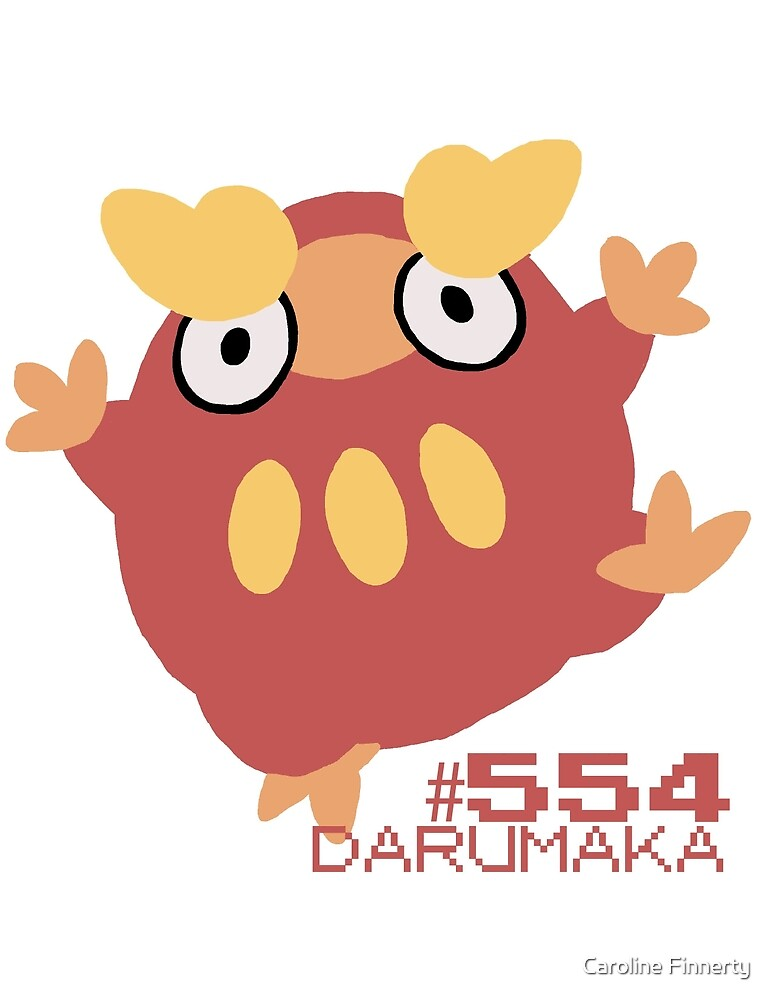 DARUMAKA! POKEMON! by Caroline Finnerty