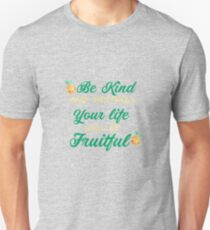 Be Kind & Truthful Your Life Will Be Fruitful Unisex T-Shirt