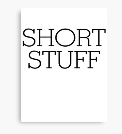 Short stuff Canvas Print