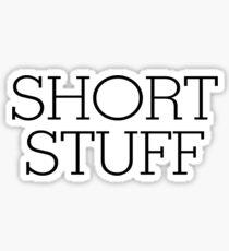 Short stuff Sticker