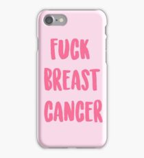 FUCK BREAST CANCER iPhone Case/Skin