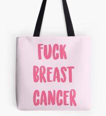 FUCK BREAST CANCER Tote Bag