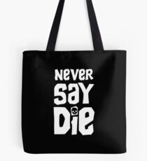 Never Say Die - Goondocks Tote Bag