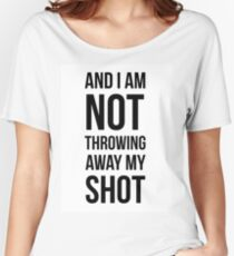 My Shot - Hamilton Musical inspired Women's Relaxed Fit T-Shirt