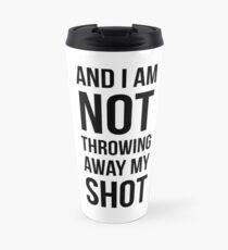 My Shot - Hamilton Musical inspired Travel Mug