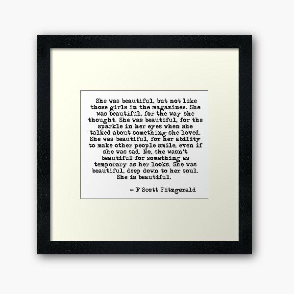 She was beautiful - F Scott Fitzgerald Framed Art Print