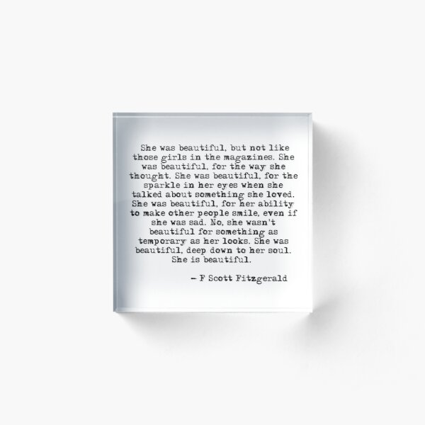 She was beautiful - F Scott Fitzgerald Acrylic Block