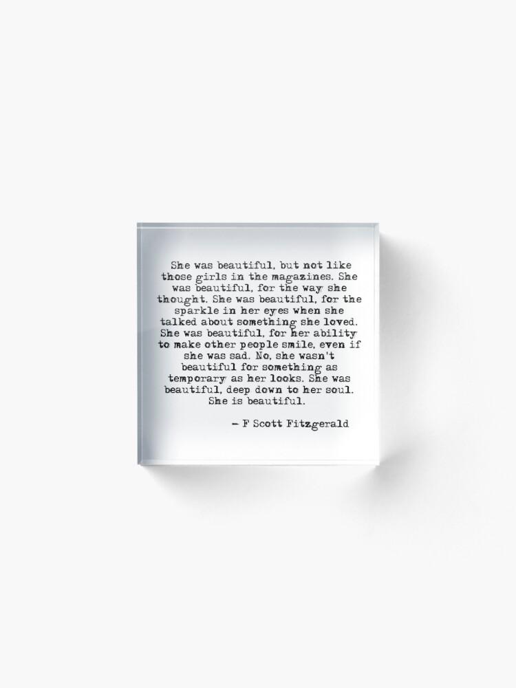 Alternate view of She was beautiful - F Scott Fitzgerald Acrylic Block