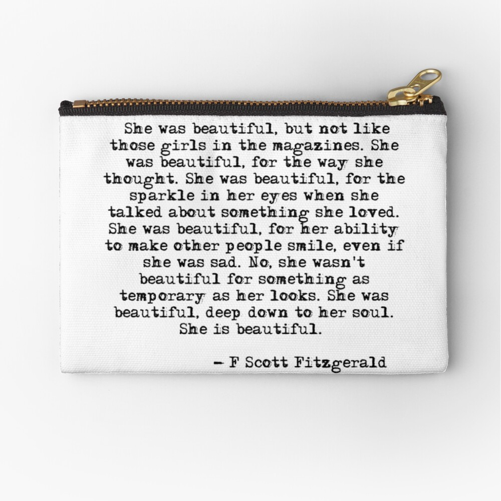 She was beautiful - F Scott Fitzgerald Zipper Pouch