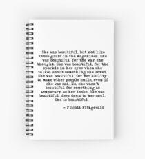 She was beautiful - F Scott Fitzgerald Spiral Notebook