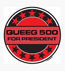 Queeg 500 For President Photographic Print